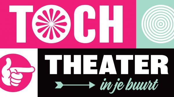 Toch theater in je buurt